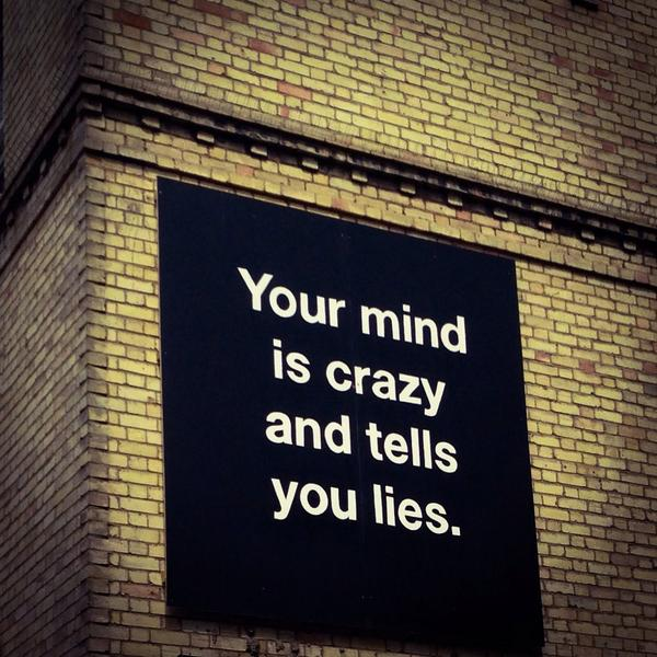 your mind is crazy and tells you lies poster